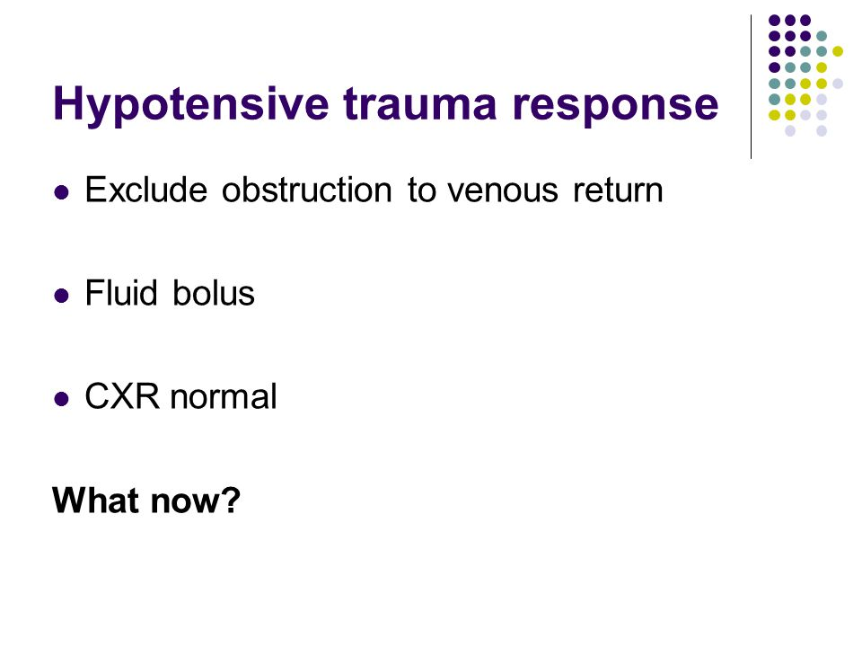 Hypotensive trauma Loss-haemorrhage internal/external Redistribution eg vasodilatation 2° spinal shock Pump failure cardiac contusion loss cardio-accelerator Substance use/abuse