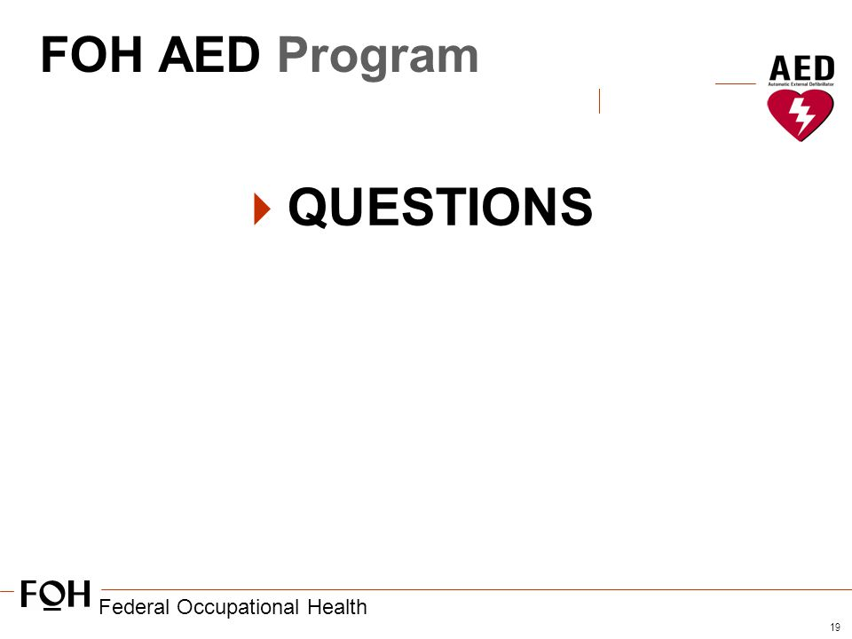 Federal Occupational Health 19 FOH AED Program  QUESTIONS