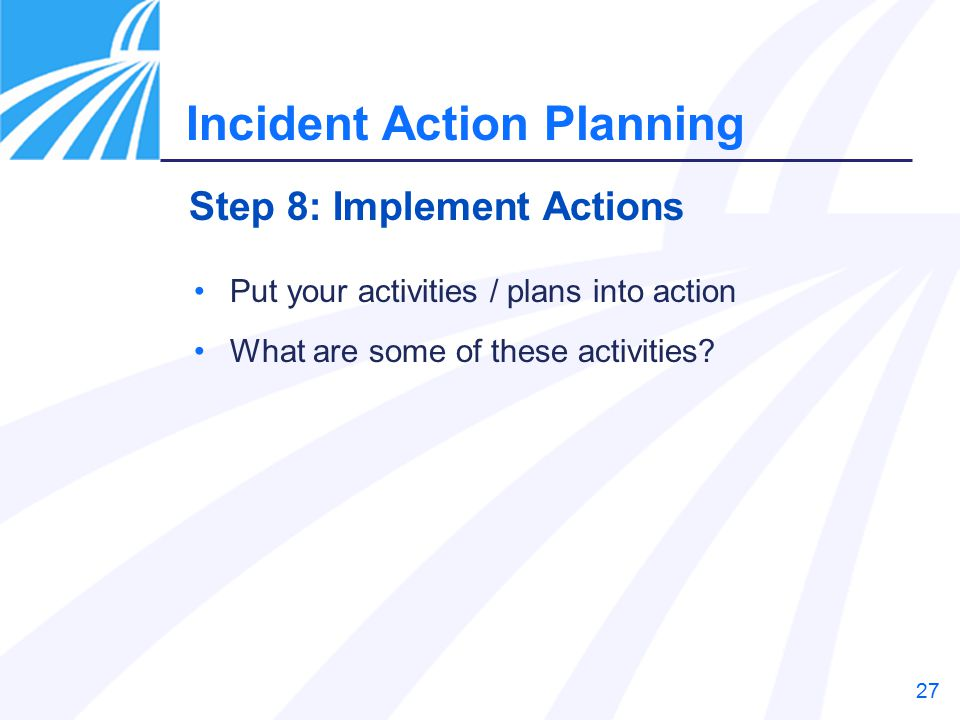 27 Put your activities / plans into action What are some of these activities.
