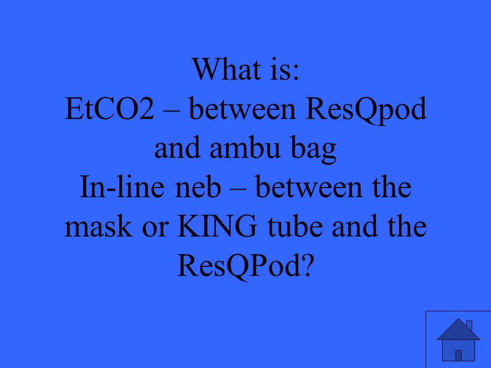 The preferred location for EtCO2 and in-line nebulizer when using a ResQPOD