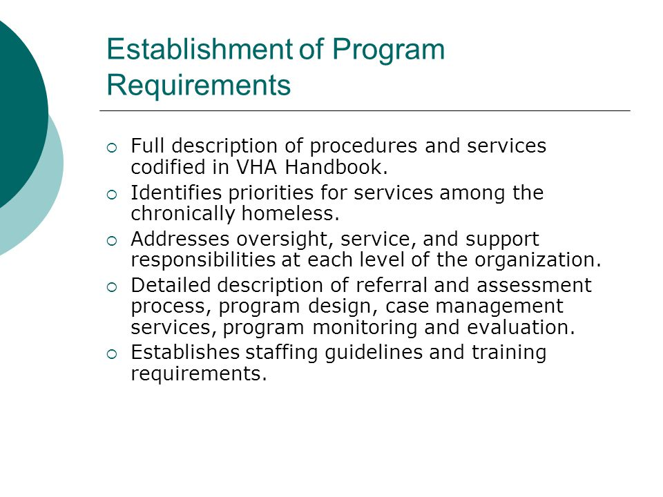 Establishment of Program Requirements  Full description of procedures and services codified in VHA Handbook.