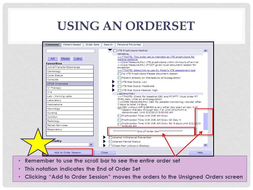 USING AN ORDERSET Remember to use the scroll bar to see the entire order set This notation indicates the End of Order Set Clicking Add to Order Session moves the orders to the Unsigned Orders screen