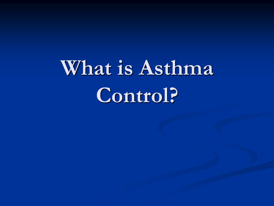 What is Asthma Control?