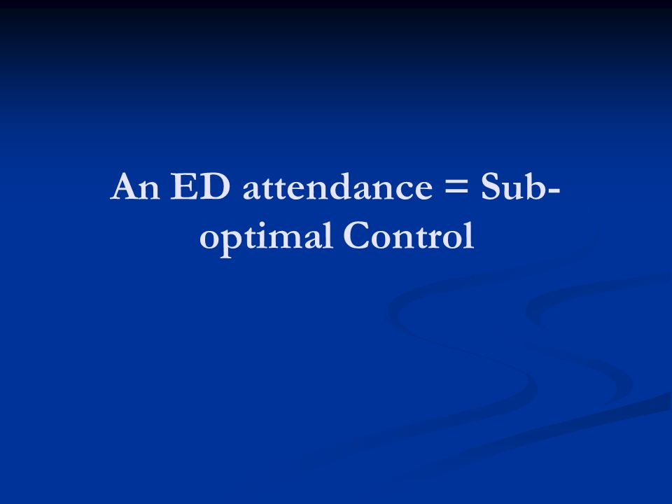 An ED attendance = Sub- optimal Control