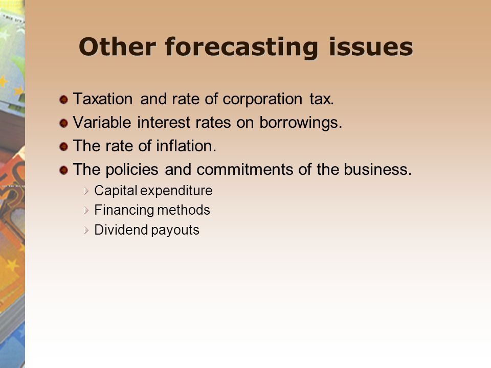 Other forecasting issues Taxation and rate of corporation tax.