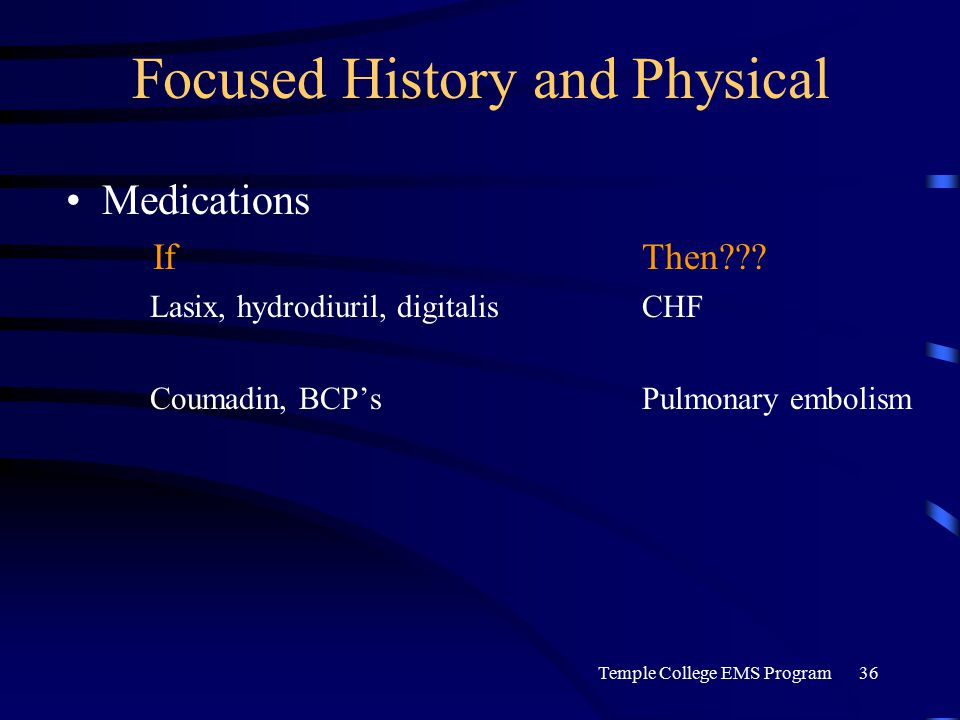 Temple College EMS Program36 Focused History and Physical Medications If Then .