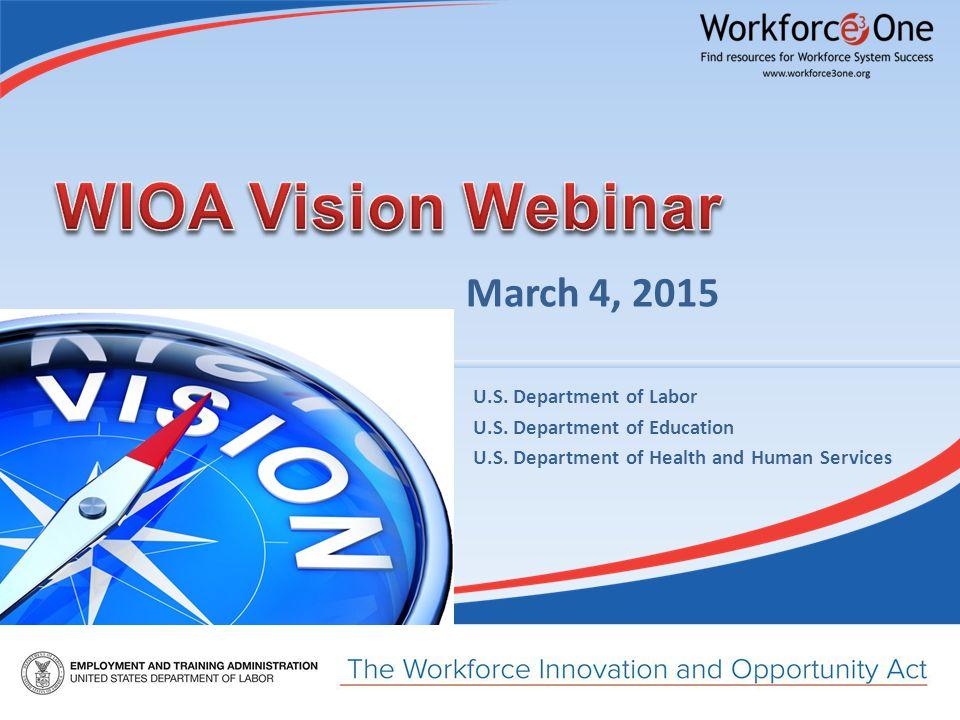 March 4, 2015 U.S. Department of Labor U.S. Department of Education U.S.