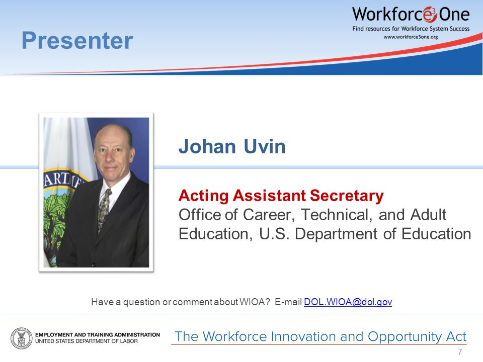 Presenter Johan Uvin Acting Assistant Secretary Office of Career, Technical, and Adult Education, U.S.