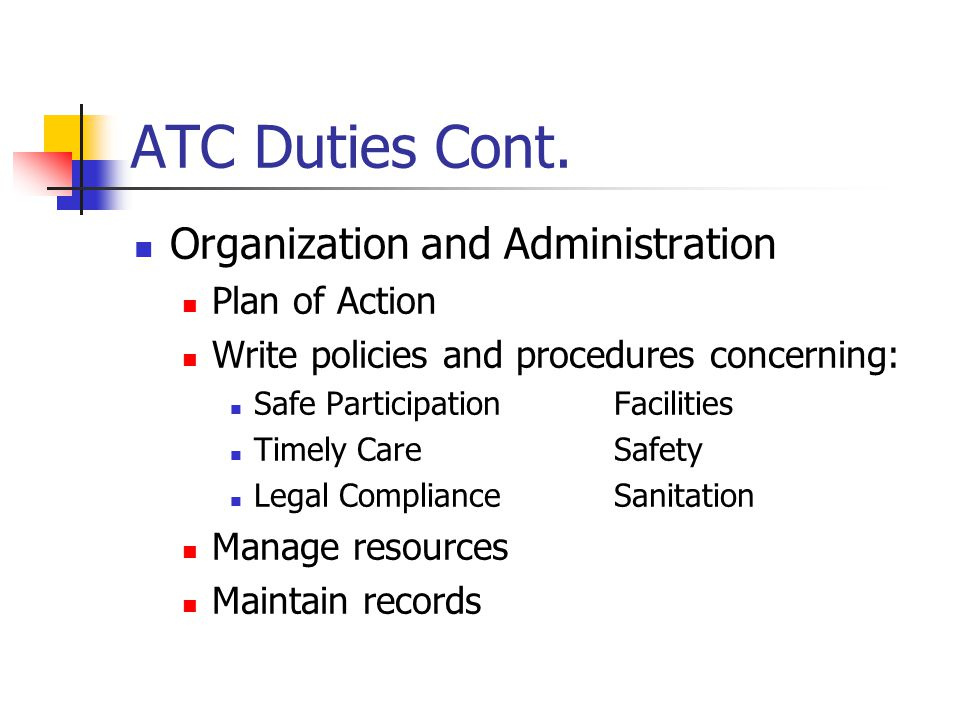 ATC Duties Cont. Treatment, rehabilitation, and reconditioning Therapeutic Modalities Therapeutic Exercises Reassess and Treat Educate Provide Guidanc