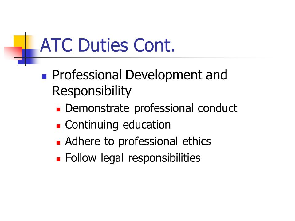 ATC Duties Cont. Organization and Administration Plan of Action Write policies and procedures concerning: Safe ParticipationFacilities Timely CareSafe