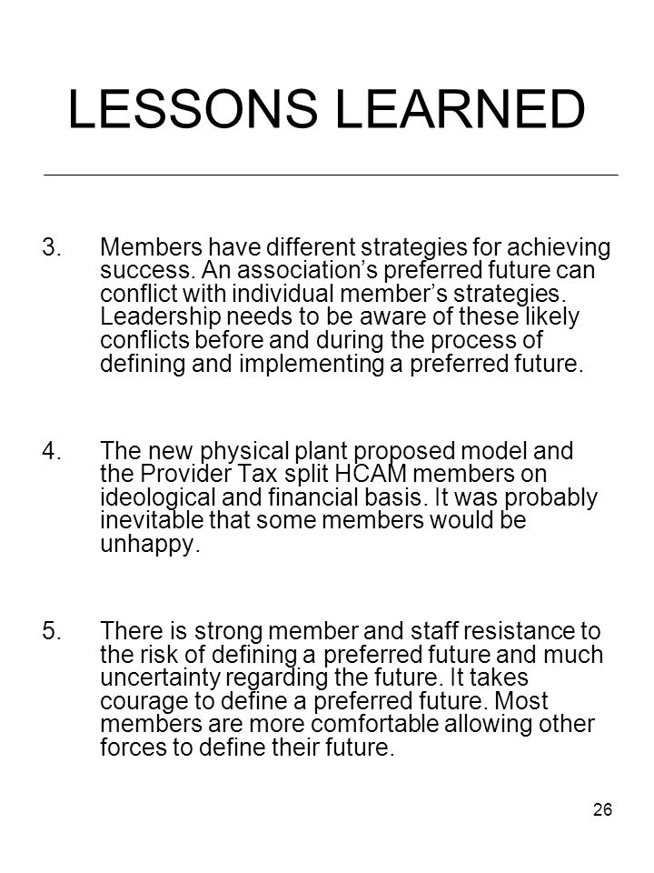 26 LESSONS LEARNED 3.Members have different strategies for achieving success.