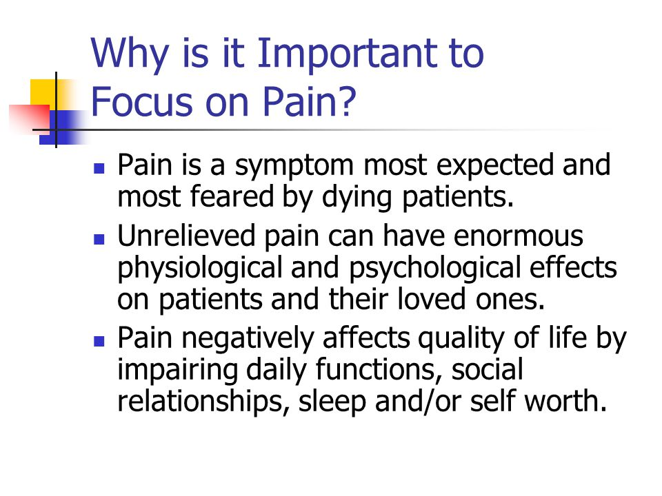 Why is it Important to Focus on Pain.