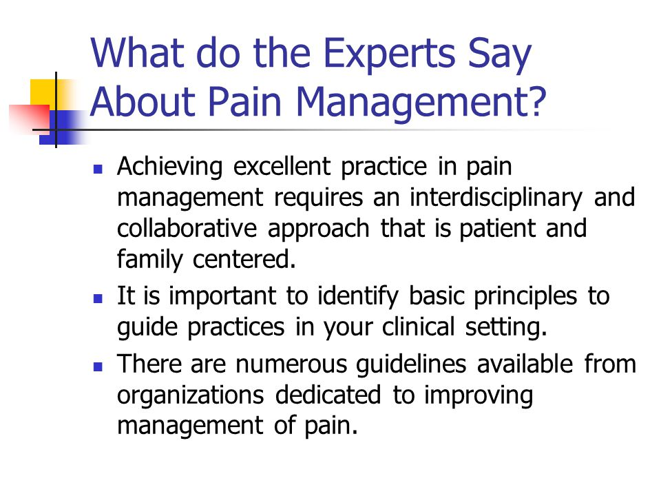 What do the Experts Say About Pain Management.