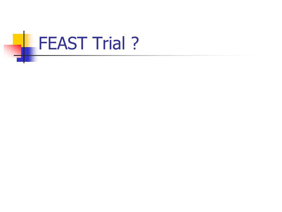FEAST Trial ?