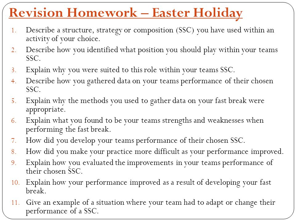 Revision Homework – Easter Holiday 1. Describe a structure, strategy or composition (SSC) you have used within an activity of your choice. 2. Describe