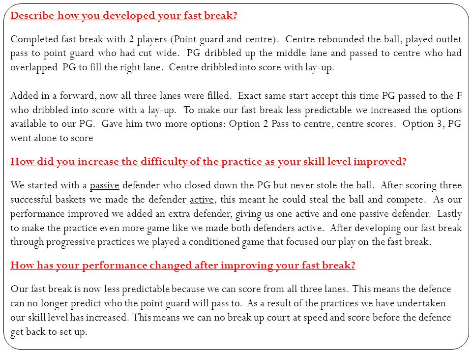 Adapting fast break Sometimes your attacking strategy will need to be adapted during a game.