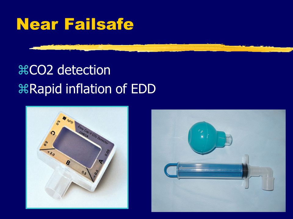 Near Failsafe zCO2 detection zRapid inflation of EDD