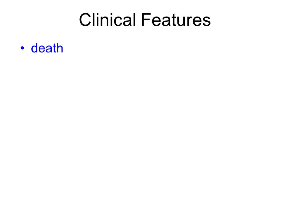 Clinical Features death