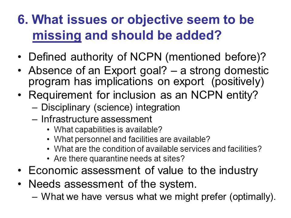 6.What issues or objective seem to be missing and should be added.