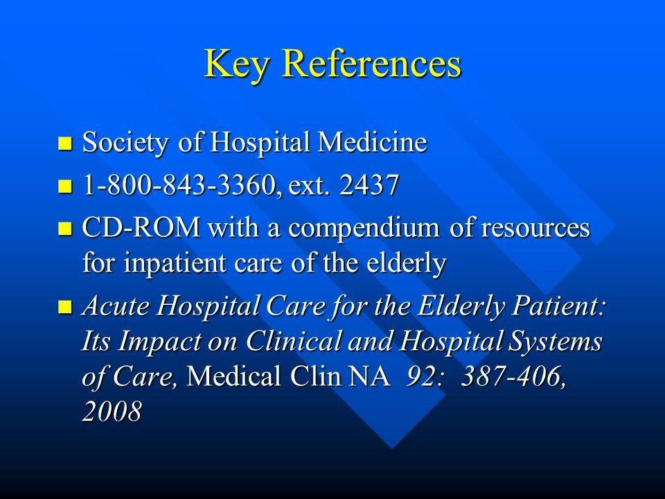 Key References Society of Hospital Medicine Society of Hospital Medicine 1-800-843-3360, ext.