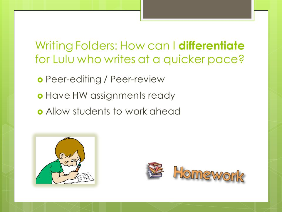Writing Folders: How can I differentiate for Lulu who writes at a quicker pace.