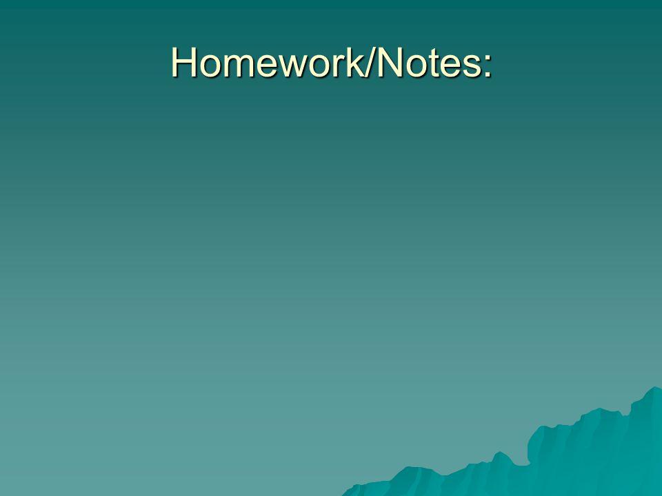 Homework/Notes:
