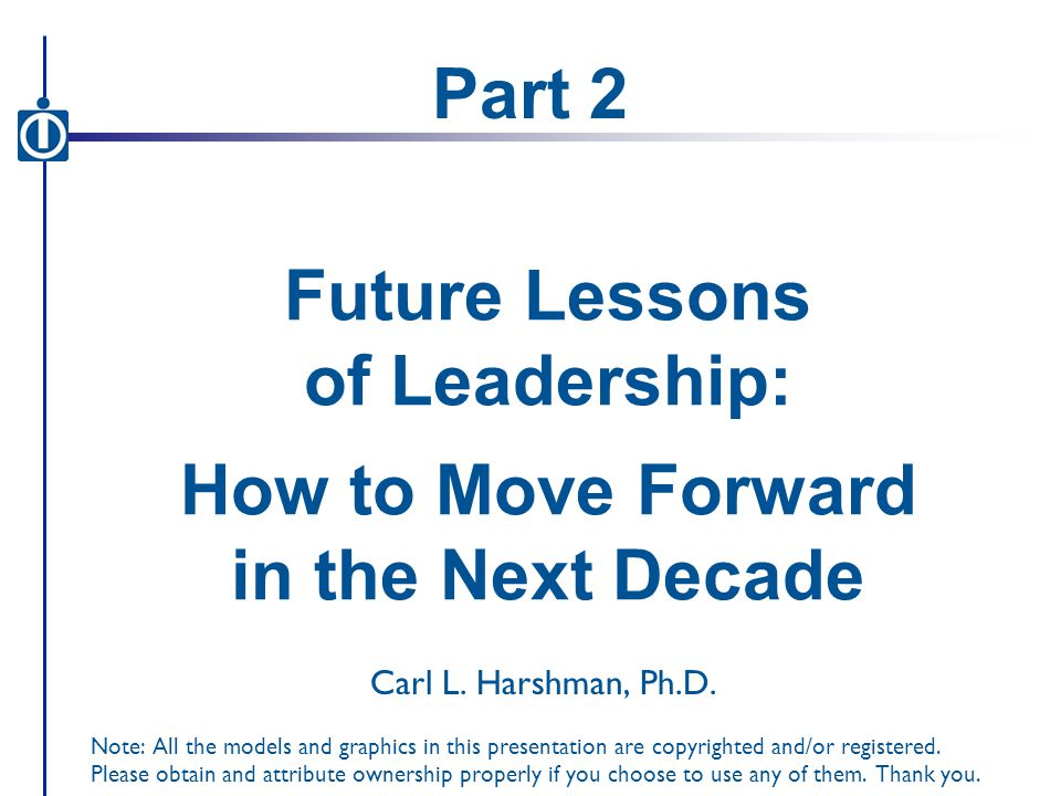 Future Lessons of Leadership: How to Move Forward in the Next Decade Carl L.