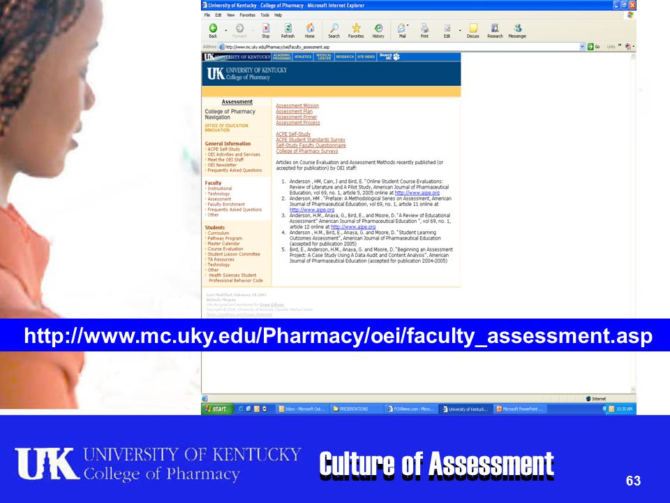 Culture of Assessment 63 http://www.mc.uky.edu/Pharmacy/oei/faculty_assessment.asp