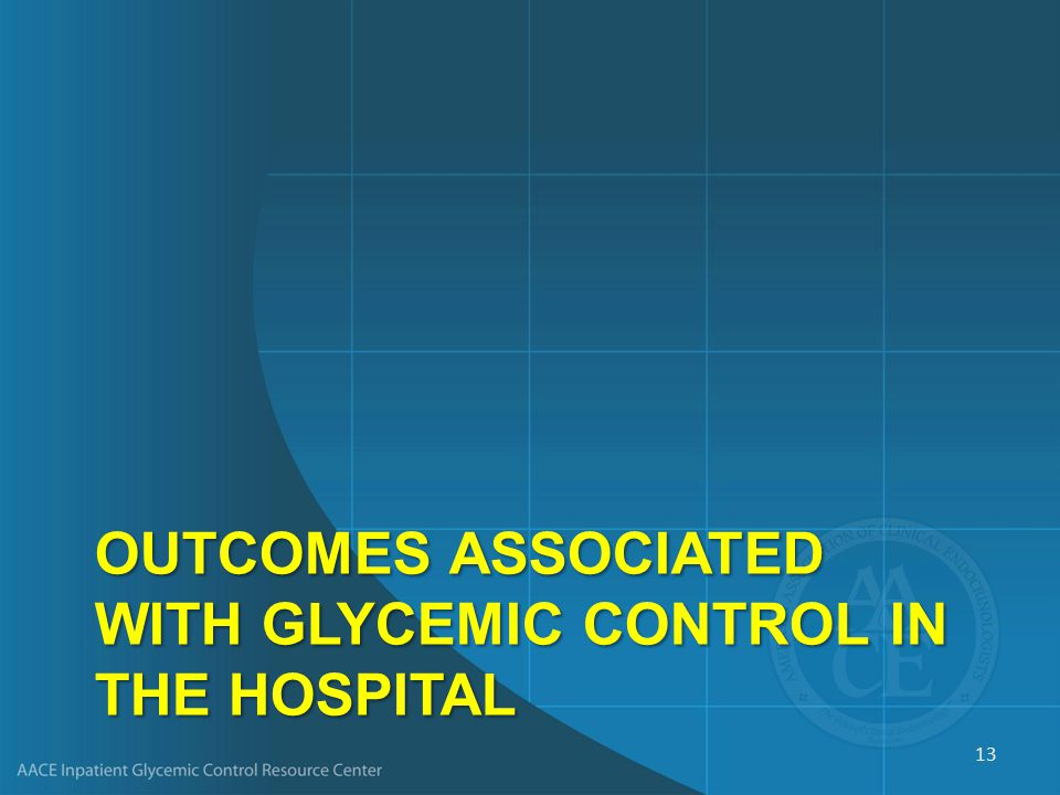 OUTCOMES ASSOCIATED WITH GLYCEMIC CONTROL IN THE HOSPITAL 13