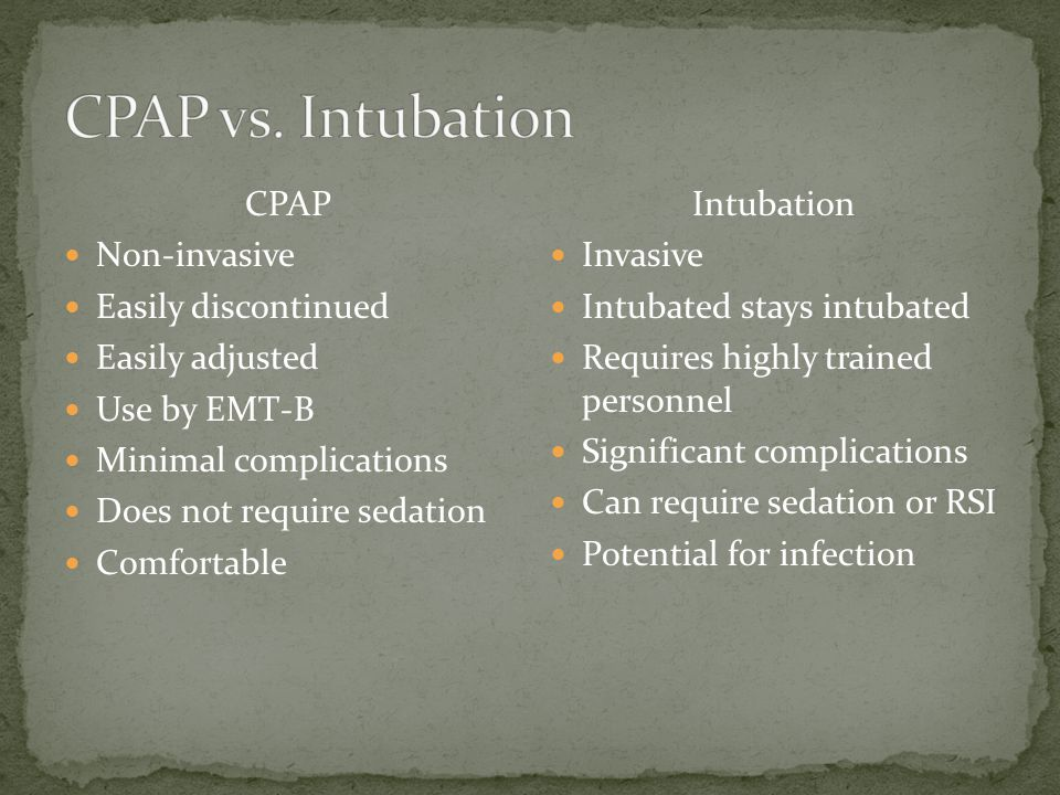 Set Oxygen flow to deliver CPAP in cmH2O of water pressure: -15 liters = 5cmH 2 O -20 liters = 7.5 cmH 2 O -25 liters = 10 cmH 2 O