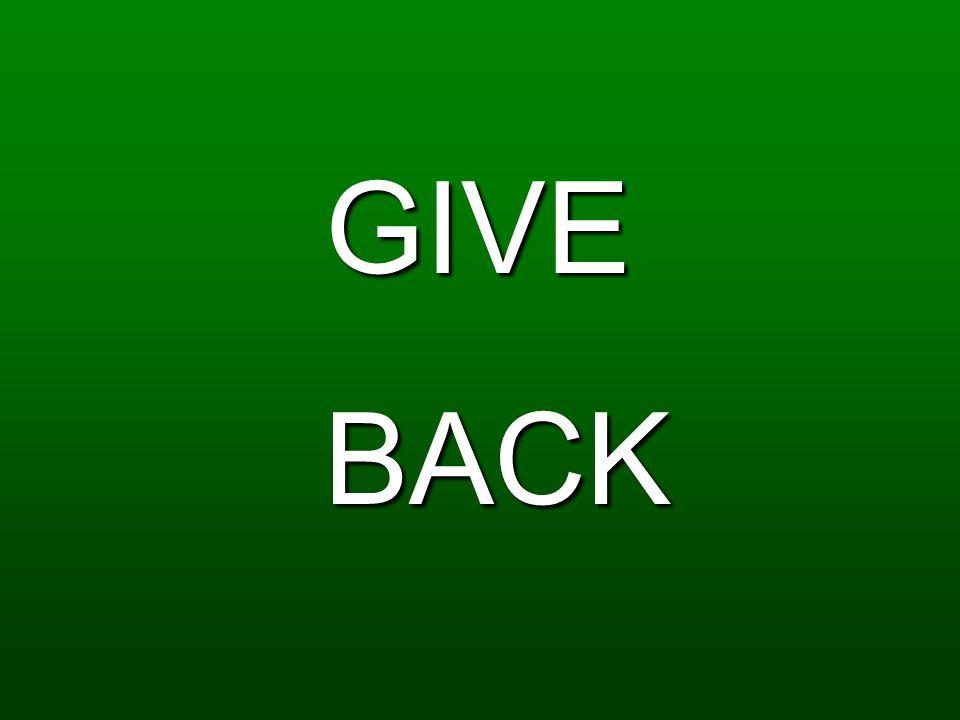 GIVE GIVE BACK BACK