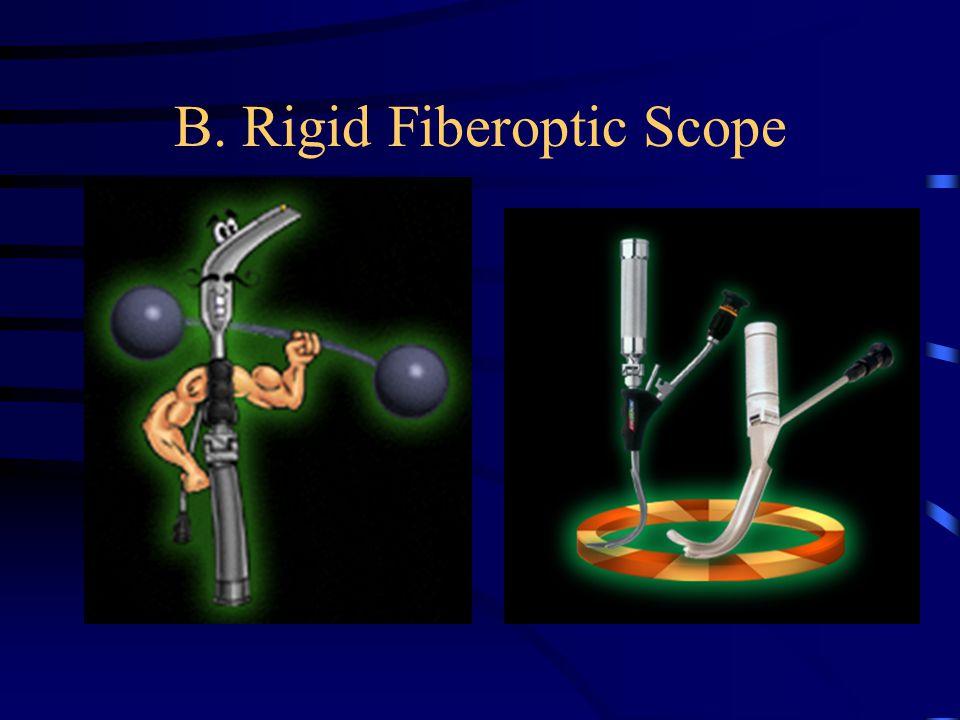 B. Rigid Fiberoptic Scope