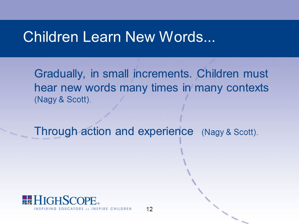 12 Children Learn New Words...Gradually, in small increments.