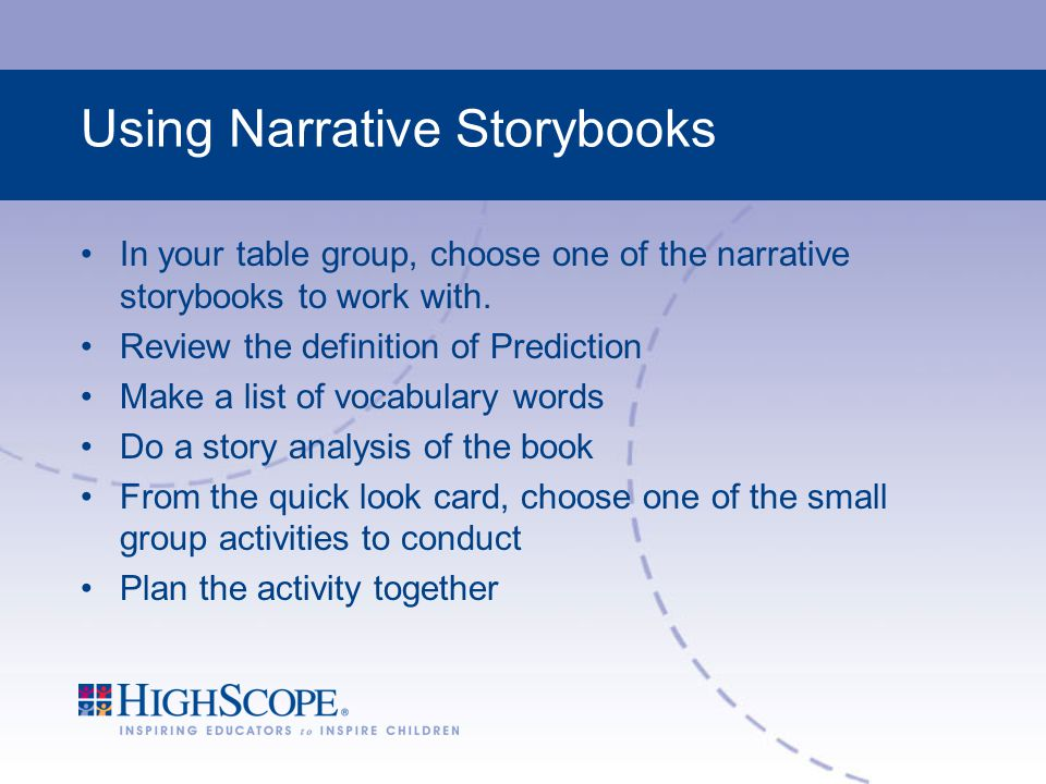 Using Narrative Storybooks In your table group, choose one of the narrative storybooks to work with.