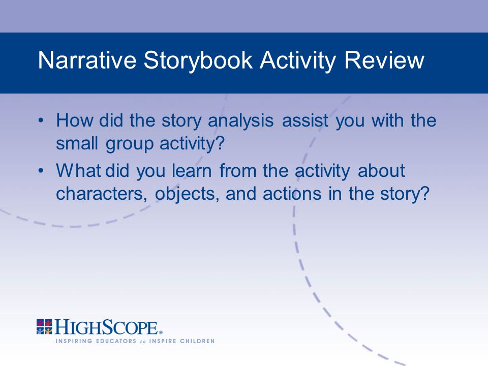 Narrative Storybook Activity Review How did the story analysis assist you with the small group activity.