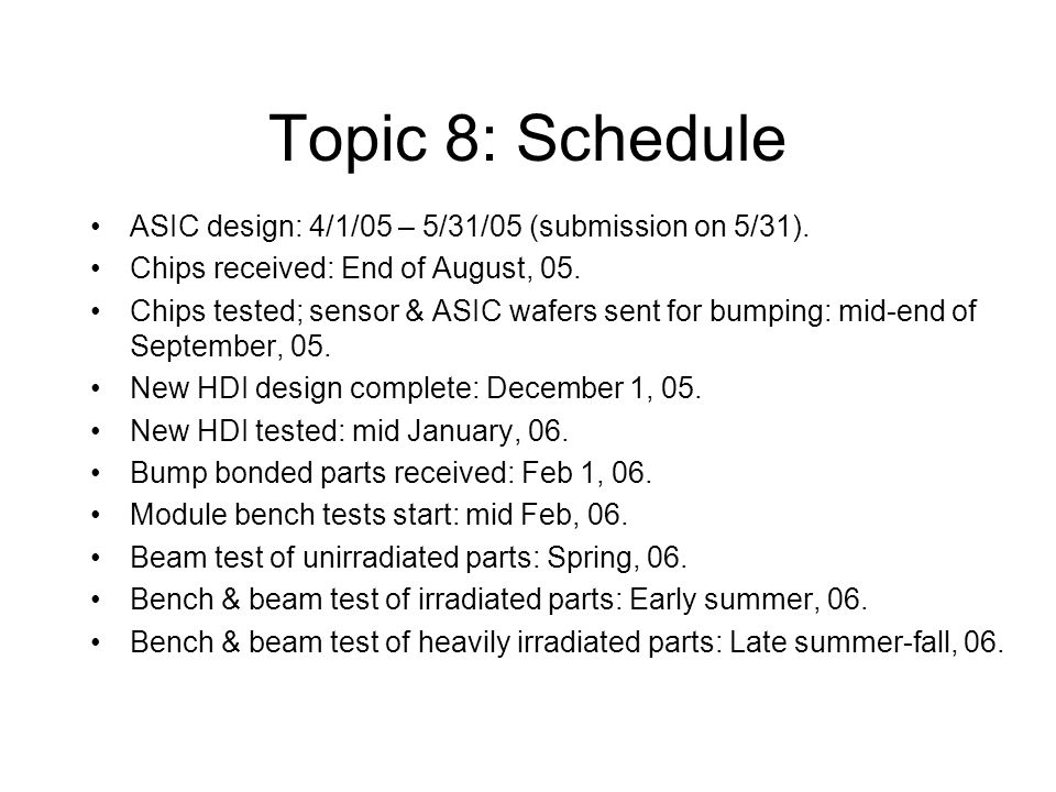 Topic 8: Schedule ASIC design: 4/1/05 – 5/31/05 (submission on 5/31).