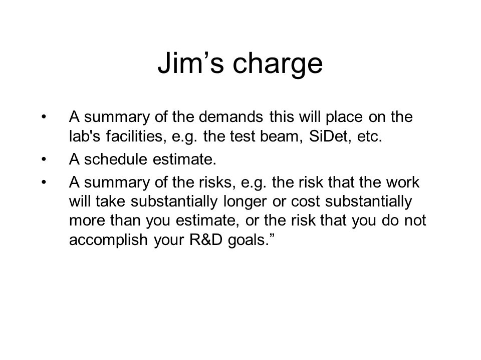 Jim's charge A summary of the demands this will place on the lab s facilities, e.g.