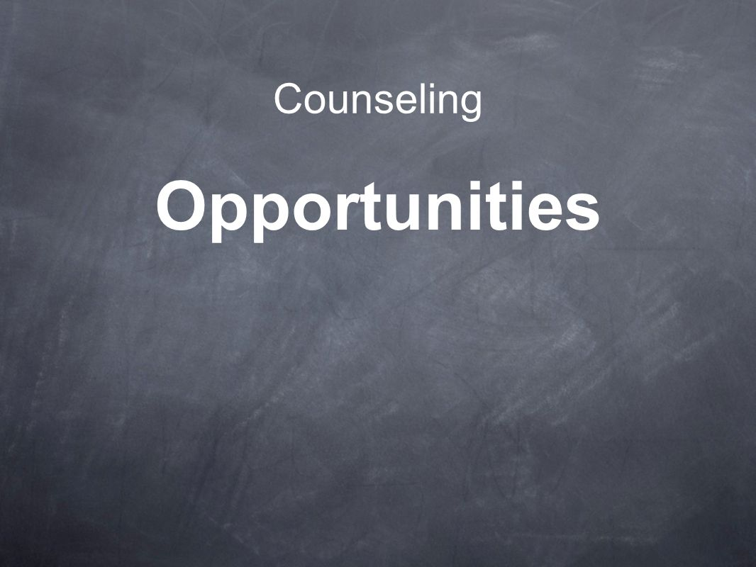 Counseling Opportunities