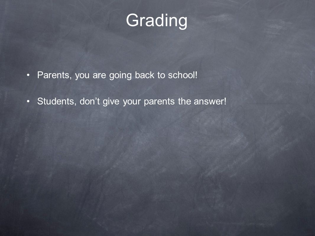 Grading Parents, you are going back to school! Students, don't give your parents the answer!