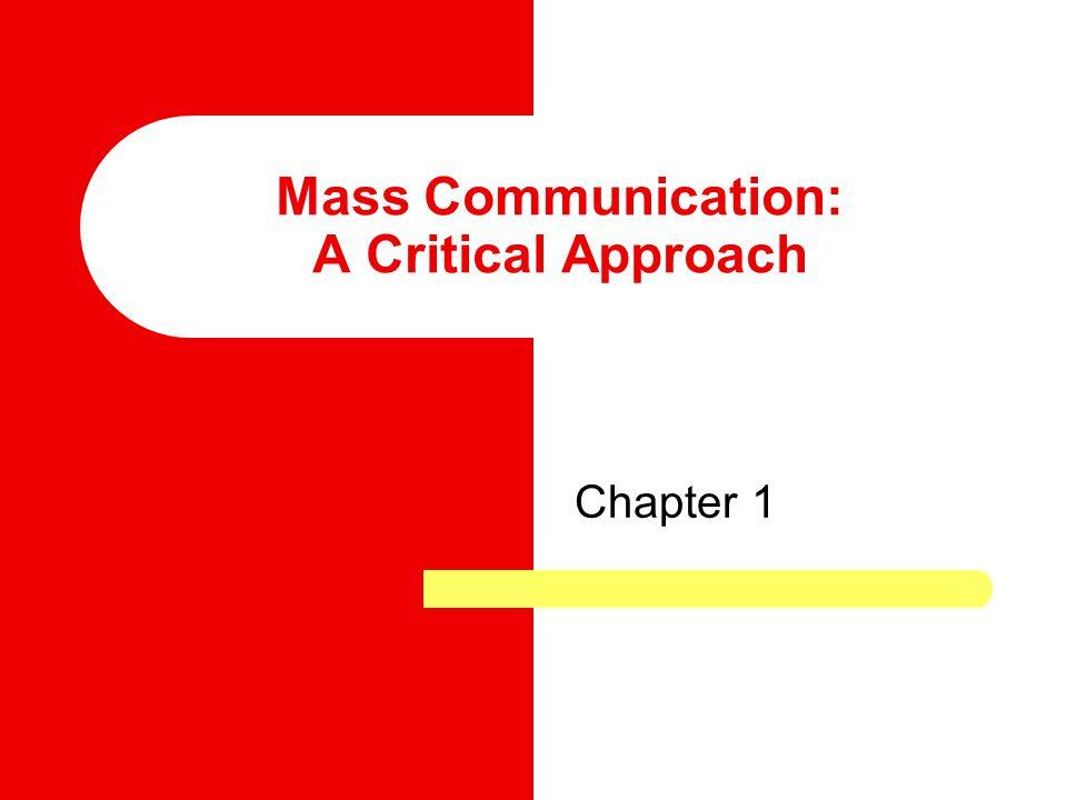 Mass Communication: A Critical Approach Chapter 1