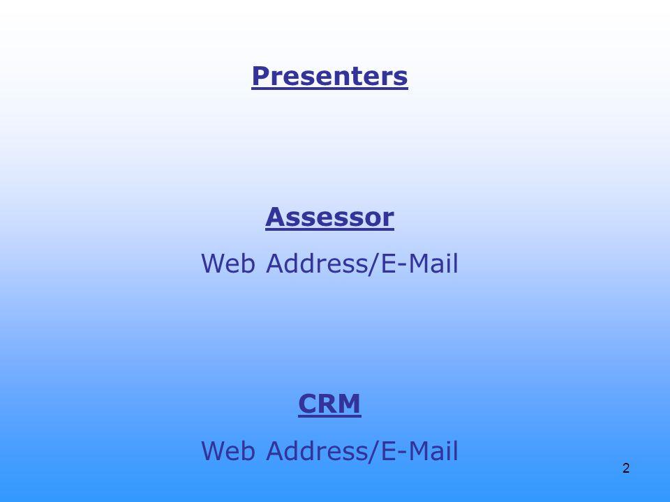 2 Presenters Assessor Web Address/E-Mail CRM Web Address/E-Mail