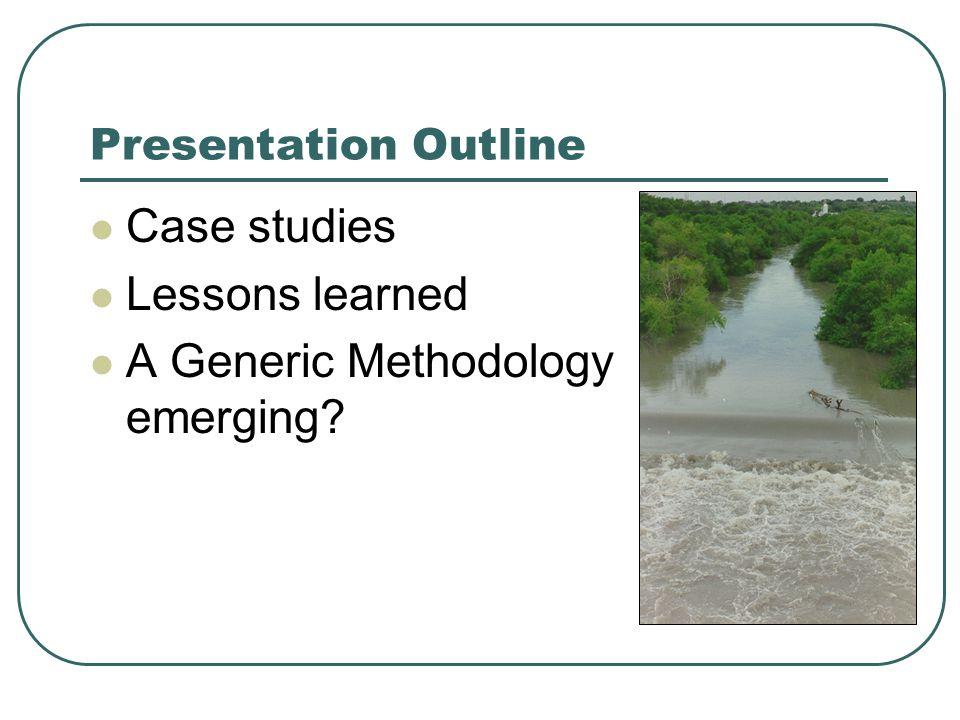 Generic Methodology -Starting Accomplishment Created the framework for justifying environmental flows.