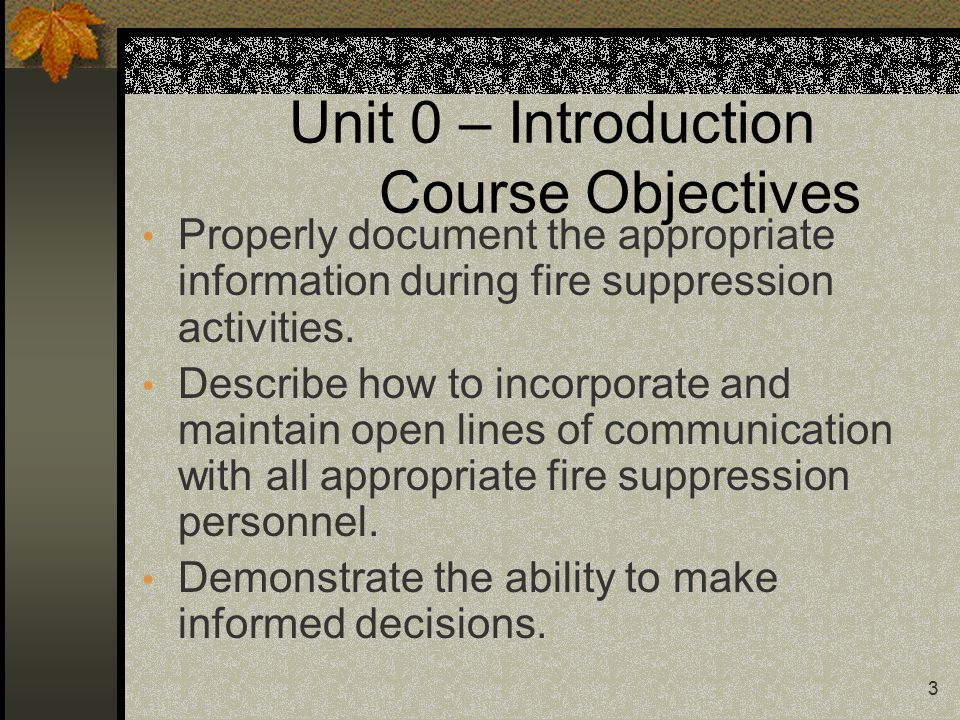 14 Unit 3 – Communications Objectives: List 3 ways to communicate during tactical assignment.