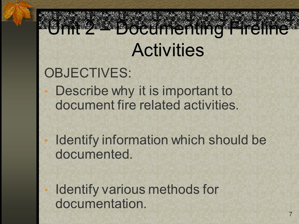18 Unit 3 – Communications Write Information Down: Document all pertinent information Don't rely on memory to relay information