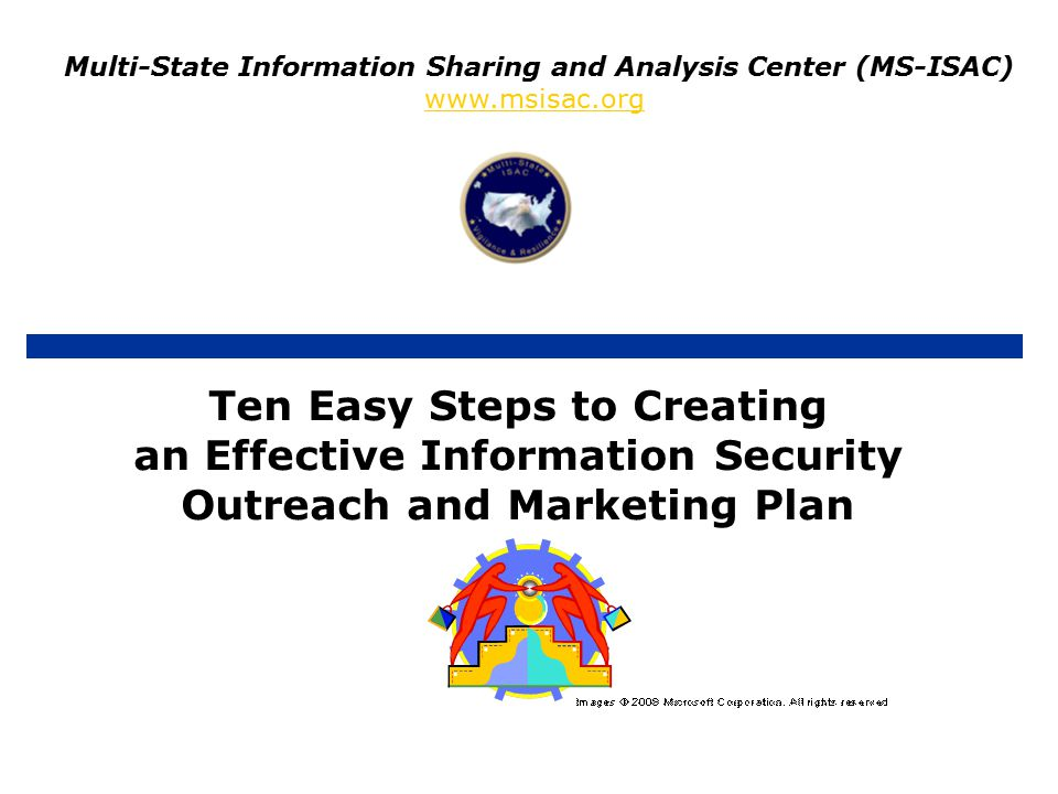 Multi-State Information Sharing and Analysis Center (MS-ISAC) Ten Easy Steps to Awareness.