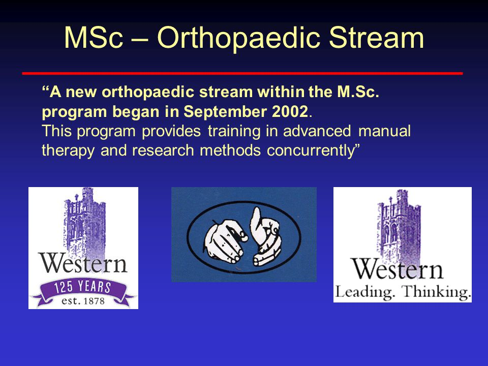 A new orthopaedic stream within the M.Sc. program began in September 2002.