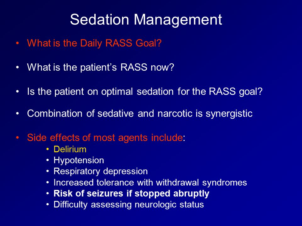 Sedation Management What is the Daily RASS Goal.What is the patient's RASS now.