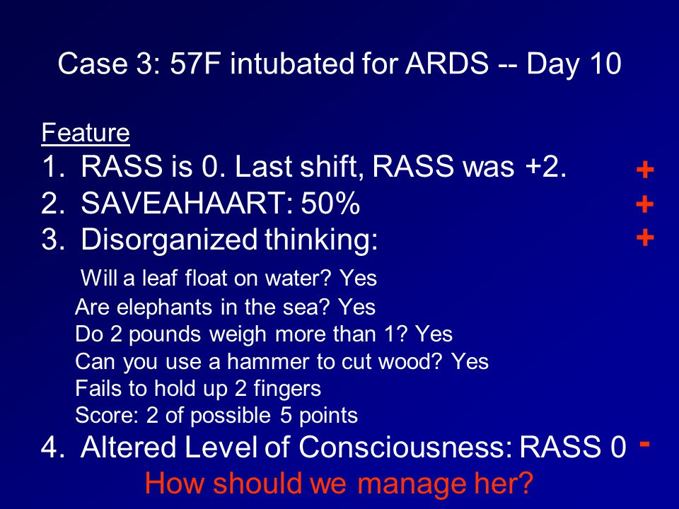 Case 3: 57F intubated for ARDS -- Day 10 Feature 1.