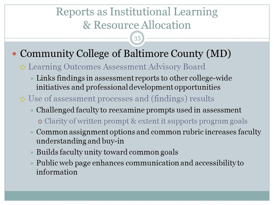 36 Reports as Institutional Learning & Resource Allocation CHEA award winner, 2010  Institutional Progress in Student Learning Outcomes
