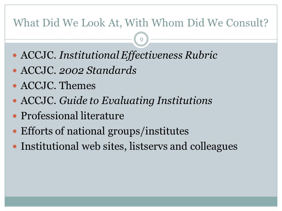 9 What Did We Look At, With Whom Did We Consult. ACCJC.